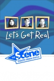 The SCENE: Let's Get Real