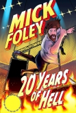 Mick Foley: 20 Years of Hell