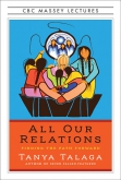 CBC Massey Lectures: All Our Relations