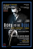 Born To Be Blue w/ David Braid