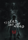 Tigers are Not Afraid (SFFF)
